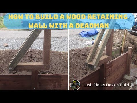 How to build a wood retaining wall with a deadman Part. 2