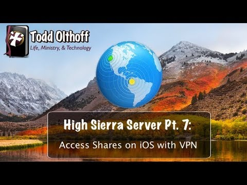 High Sierra Server Part 7: Access Shares Remotely on iOS with VPN