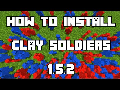 HOW TO INSTALL CLAY SOLDIERS MOD! 1.5.2 Minecraft Tutorial