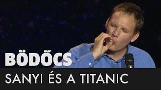 Bödőcs: Sanyi és A Titanic