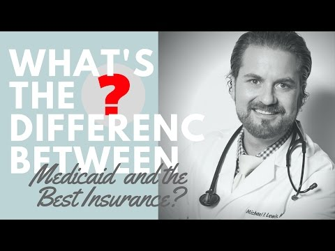 MEDICAID VS. TOP INSURANCE WHAT'S THE DIFFERENCE?  THE ANSWER MAY SHOCK YOU?