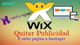 Wix | Quitar Publicidad | Subir a Hosting | Hostinger  | [[HD]]