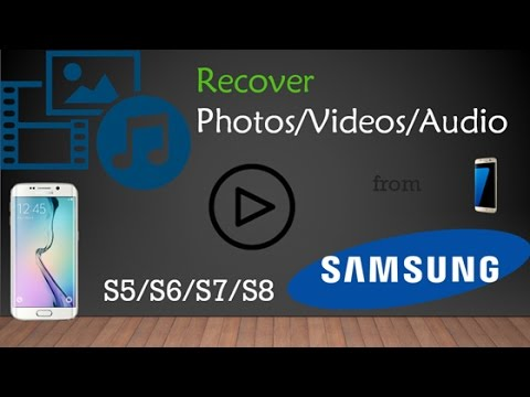 [Solved] How to Recover Photos/Videos from Samsung S4/S5/S6/S7/S8