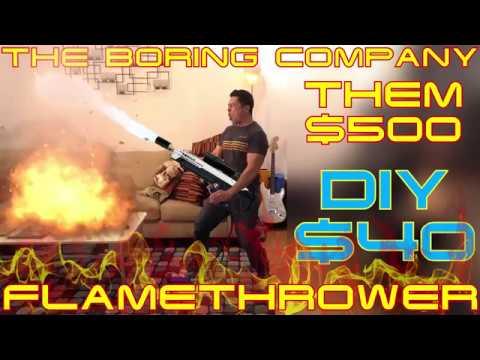 The Boring Company Flamethrower – Demo DIY $40!