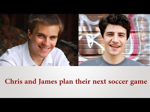 English Conversation: Chris and James plan their next soccer game