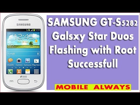 SAMSUNG | GT-S5282 (Galaxy Star Duos) | Flashing with Root Successfull