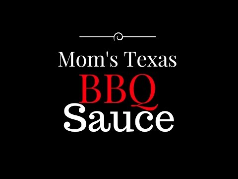 Mom's Texas BBQ Sauce Recipe