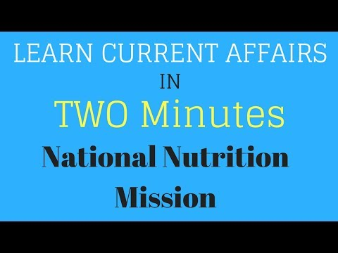 Learn Current Affairs in TWO minutes - National Nutrition Mission