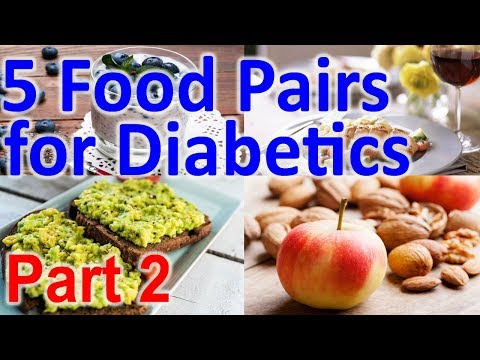 5 Food Pairs for Diabetics to Manage Your Blood Sugar - Part 2