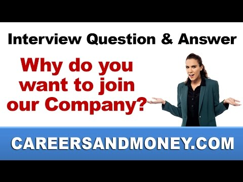 Interview Question and Answer - Why do you want to join our company