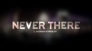 Never There by Morgan Strebler and SansMinds