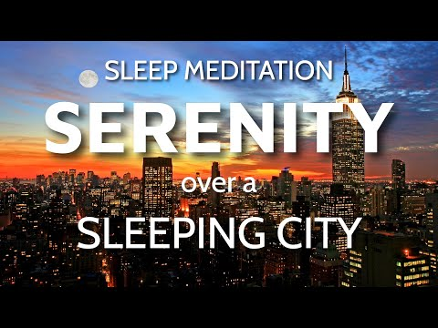 Guided Deep Sleep Meditation Finding Serenity Over a Sleeping City (Hypnosis Music Healing Anxiety)