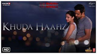 Khuda Haafiz Video | The Body | Rishi K, Emraan H, Sobhita,Vedhika |  Arijit S,Arko,Manoj M,Aditya D
