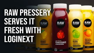 """""""Tale Of Success"""" -  Raw Pressery Serves it Fresh with LogiNext"""