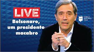 Live: Bolsonaro, um presidente macabro 20/05/20