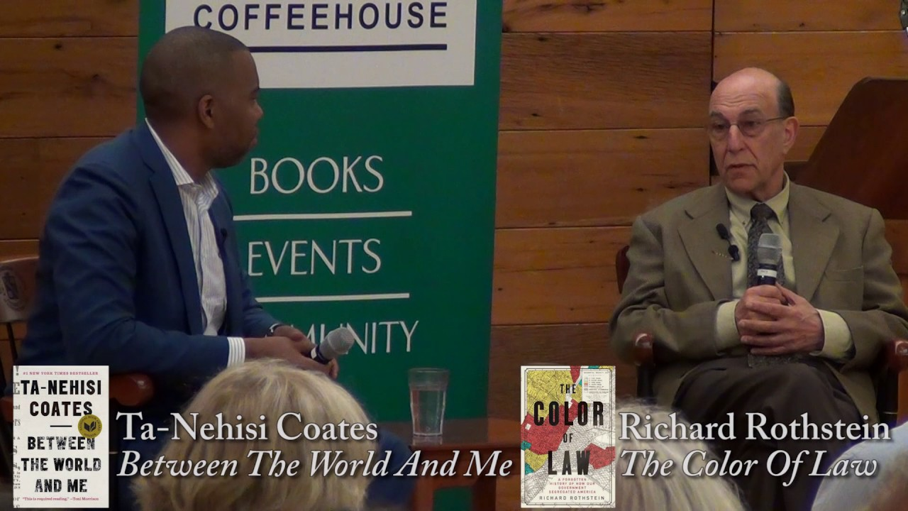 "Richard Rothstein, ""The Color Of Law""  (with Ta-Nehisi Coates)"