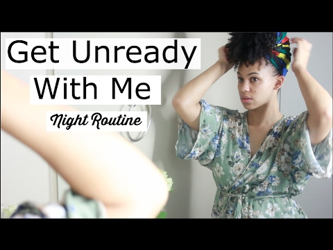 Get Unready With Me   Night Routine