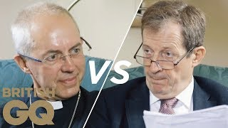 Alastair Campbell vs The Archbishop of Canterbury: Alastair Does God | GQ Politics | British GQ