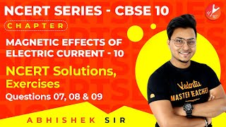 Magnetic Effects of Electric Current L10 | NCERT Solutions Exercises, Q7, Q8, & Q9 | Vedantu 9 & 10
