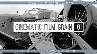 8mm Cinematic Film Grain - Available in 30 & 60fps