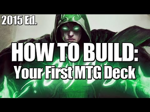 Deck Builder's Toolkit 2015: How to Build Your First MTG Deck