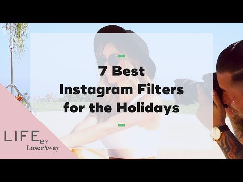 7 Best Instagram Filters For The Holidays | Life By LaserAway