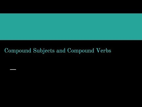 Compound Subjects and Compound Verbs