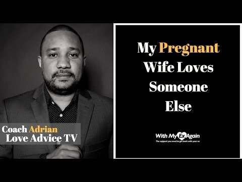 Infidelity During Pregnancy: My Pregnant Wife Is In Love With Someone Else