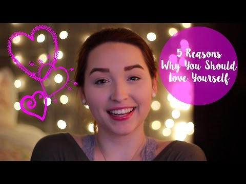 5 Reasons Why You Should Love Yourself