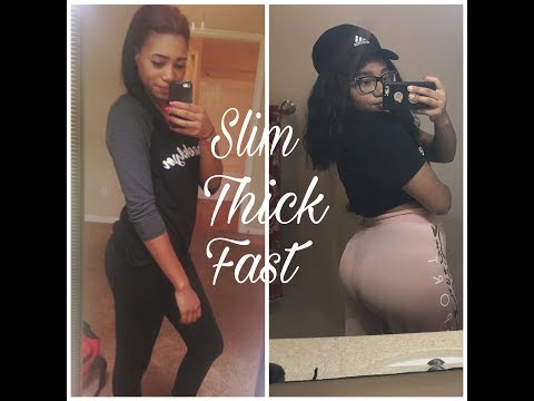 HOW TO GET  SLIM  THICK QUICKLY