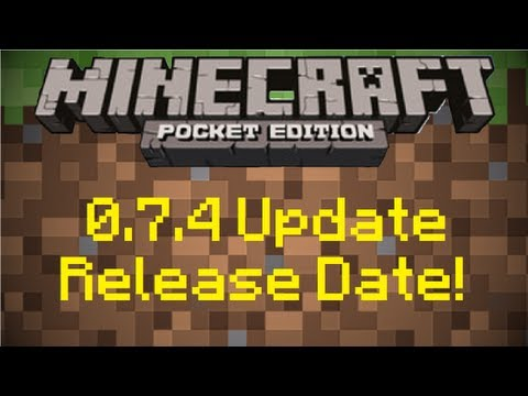 Minecraft Pocket Edition 0.7.4 Update Release Date!