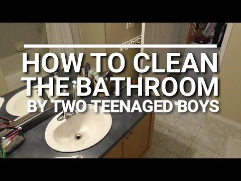 How To Clean The Bathroom - Narrated By Two Teen Boys!