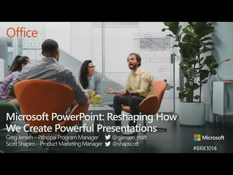 Microsoft PowerPoint: Reshaping how we create powerful presentations - BRK1014