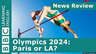 BBC News Review: Olympics 2024: Paris or LA?