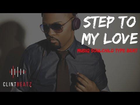 Musiq Soulchild Type Beat 2018 - Step To My Love (Prod By ClintBeatz)