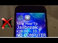 NEW How To JAILBREAK iOS 10 - 10.2 NO Computer iPhone, iPad & iPod Touch - Yalu