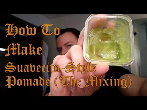 How to Make Suavecito - Style Pomade (The Mixing)
