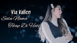 Via Vallen - Satu Nama Tetap Di Hati ( Official )