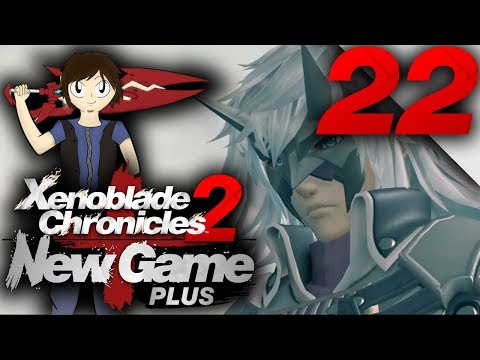 Let's Play: Xenoblade Chronicles 2 [New Game Plus] - Part 22