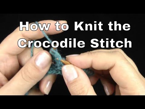 How to Knit -- Crocodile Stitch
