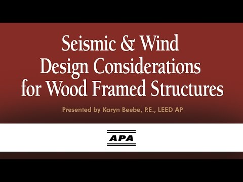 Seismic & Wind Design Considerations for Wood Framed Structures