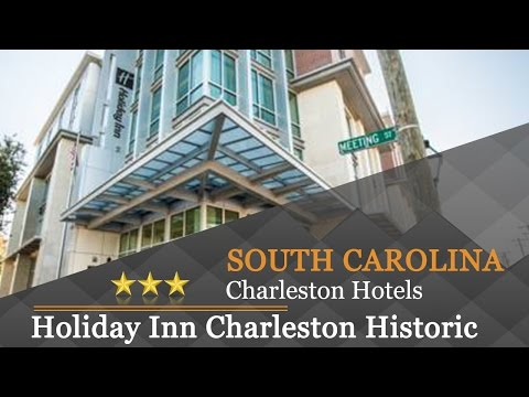 Holiday Inn Charleston Historic Downtown - Charleston Hotels, South Carolina