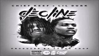 Lil Durk - Decline Ft. Chief Keef (Prod. By Young Chop)