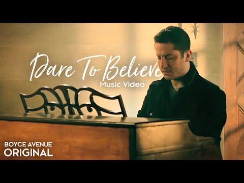Boyce Avenue - Dare To Believe (Original Music Video) on Spotify  & Apple