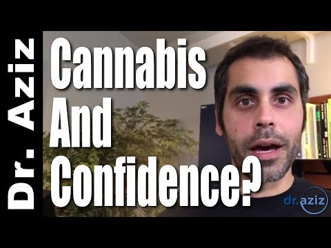 Is Using Cannabis Good For Social Anxiety & Confidence? - Dr. Aziz, Confidence Coach