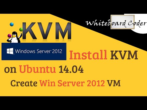Install KVM on Ubuntu 14.0.4 and create win 2012 r2 VM