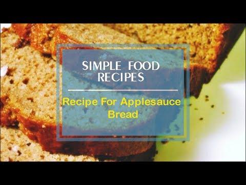 Recipe For Applesauce Bread