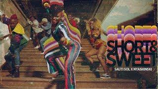 Sauti Sol - Short N Sweet  ft Nyashinski (Official Music Video) SMS [Skiza 1051907] to 811