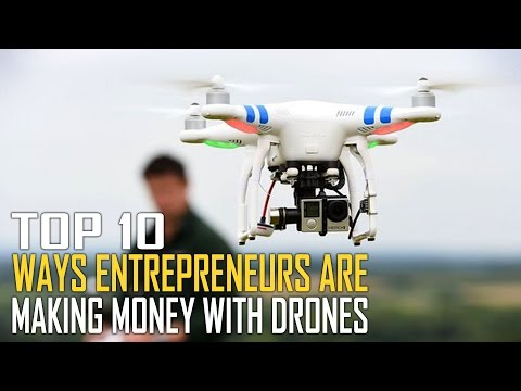 Top 10 Ways People are Making Money with Drones