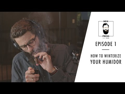 How to Winterize Your Humidor | Box Press Ep. 01